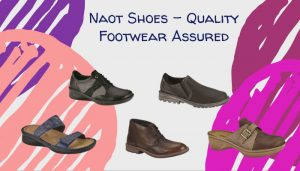 Naot Shoes - Quality Footwear Assured