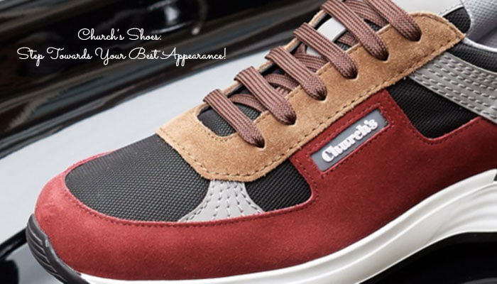 Church's Shoes: Step Towards Your Best Appearance!
