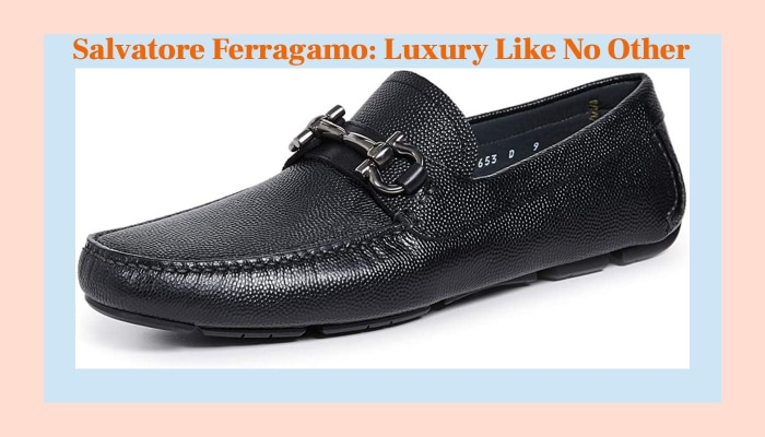 Salvatore Ferragamo: Luxury Like No Other